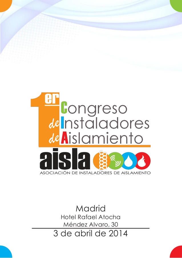 Veisa asiste el dia 3 de Abril  al primer congreso de instaladores de aislamiento tanto acustico como termico.